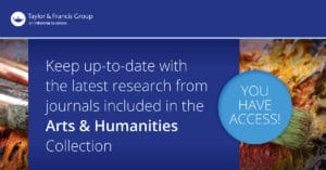 Taylor & Francis Journal Collections Access Banner - Arts & Humanities